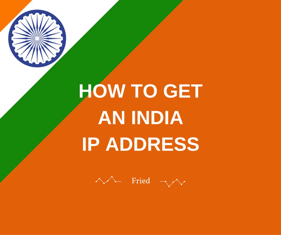 How to Get an India IP Address