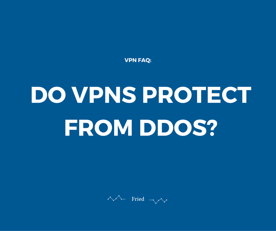 Do VPNs Protect from DDoS
