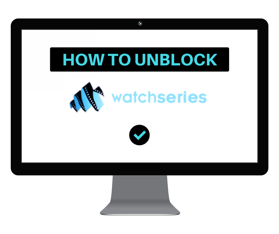 how to unblock watch series in uk